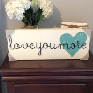Rustic Messages Love You More Sign